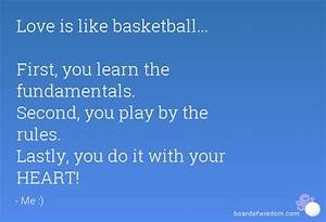 Love is like basketball... First, you learn the ...