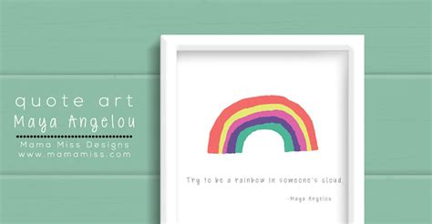 quote art     rainbow maya angelou