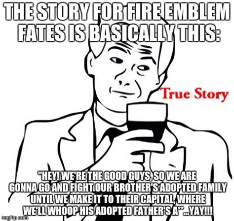 Your Story Meme - true story meme imgflip