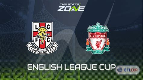 2020-21 Carabao Cup – Lincoln vs Liverpool Preview ...
