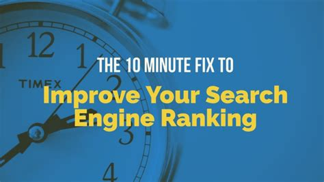 increase search engine ranking the 10 minute fix to improve your search engine ranking