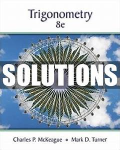 Only  22 Solutions Manual For Trigonometry 8th Edition Mckeague