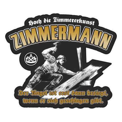 Aufkleber Wetterfest Zimmermann 13cm Handwerk Holz