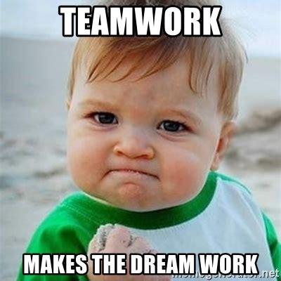 Teamwork Makes The Dreamwork Meme - teamwork makes the dream work victory baby meme generator