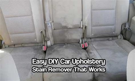 Best Car Upholstery Stain Remover by Easy Diy Car Upholstery Stain Remover That Works