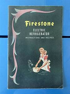 Firestone Electric Refrigerator Instruction Manual And