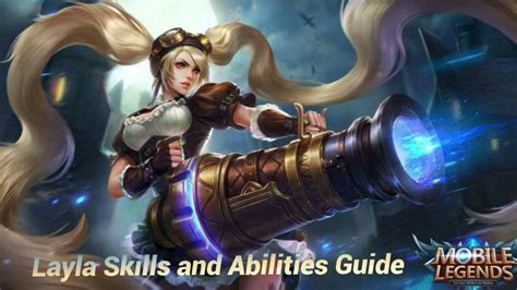 Layla's Skills And Abilities Guide