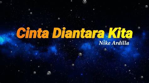 Dee ant contoh rpp seni musik smp kelas vii. Cinta Diantara Kita - Nike Ardilla Feat Deddy Dores ...