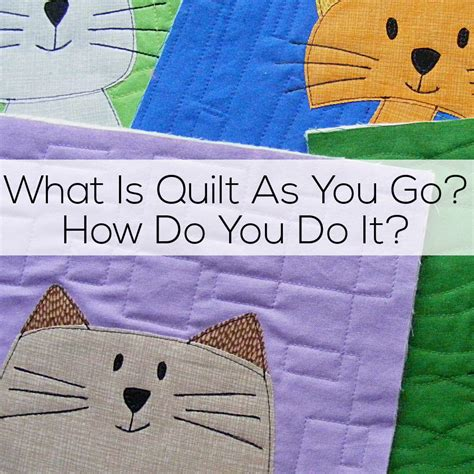 what is a quilt what is quilt as you go and how do you do it shiny