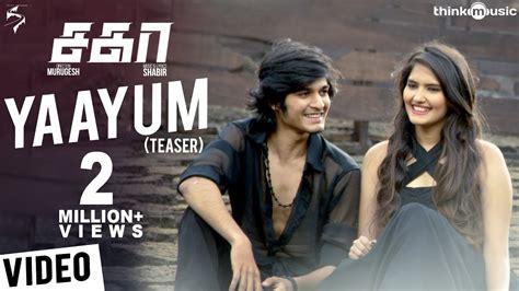 sagaa songs yaayum video song teaser shabir murugesh