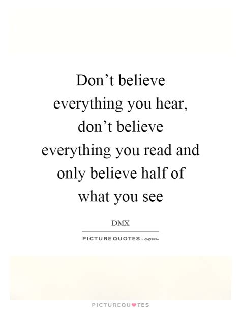 Don Believe What You See Quotes