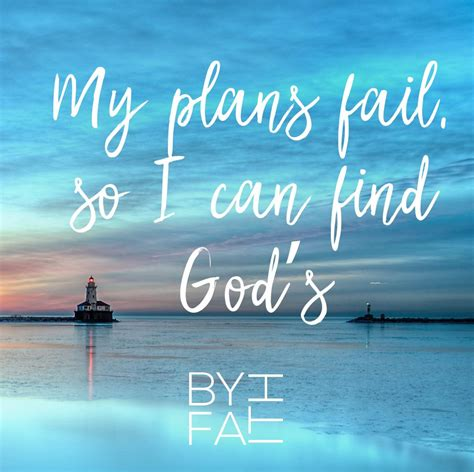 How to make god laugh. My plans fail, so I can find God's better plans. Trust God in all things as we obey Him. Chris ...