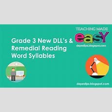 Grade 3 New K12 Dll's & Remedial Reading Word Syllables  Deped Lp's