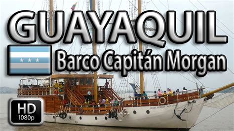 Barco Pirata Guayaquil barco pirata capit 225 n morgan guayaquil ecuador youtube