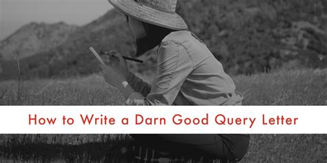 How To Write A by How To Write A Darn Query Letter Ny Book Editors