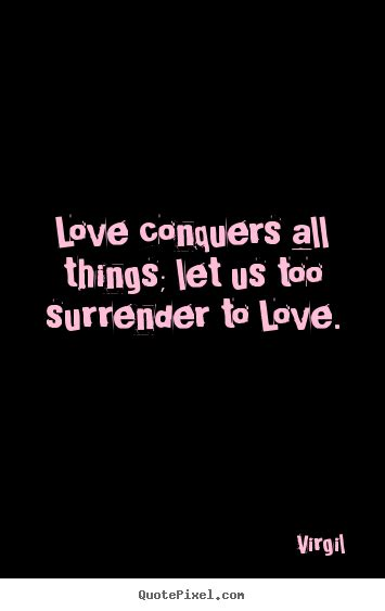 virgil picture quotes love conquers