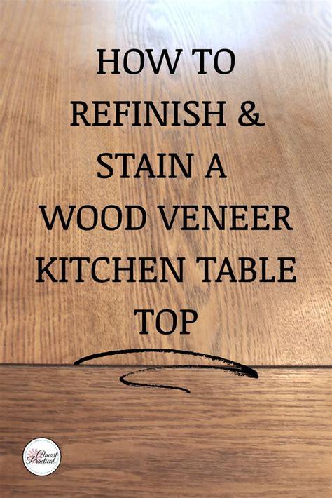 stain  wood veneer kitchen table top