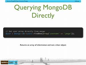 symfony day 2010 doctrine mongodb odm With mongodb query documents