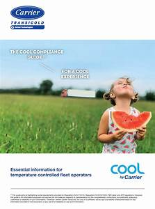 Carrier Transicold Uk Publishes  U201ccool Compliance U201d Guide To