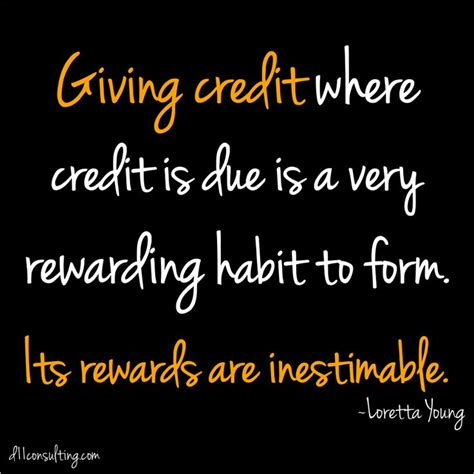 Give Credit Where Credit Is Due Quotes