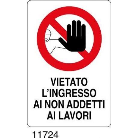 Cartello Vietato L Ingresso by Vietato L Ingresso Ai Non Addetti Ai Lavori