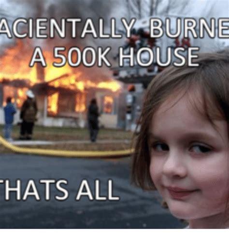 House Meme Acientally Burnie A 500k House Hats All