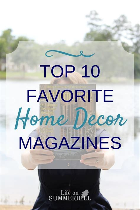 top 10 favorite home decor magazines on summerhill