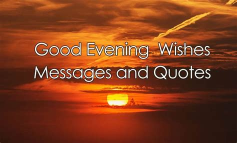 good evening messages quotes  sweet wishes wishesmsg