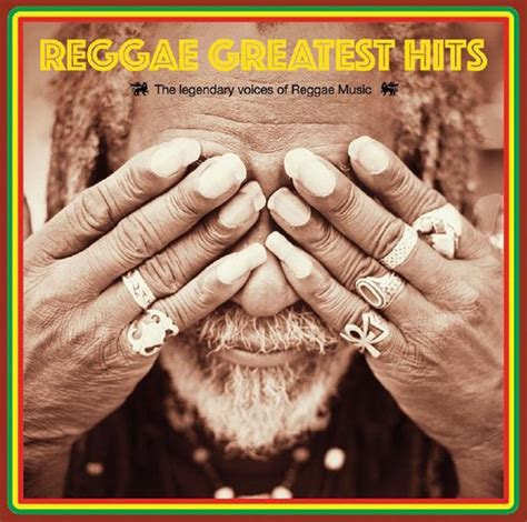 Reggae Greatest Hits: The Legendary Voices of Reggae Music ...