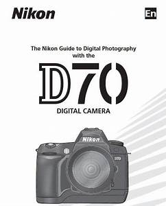 Nikon D70 Manual  Camera Owner User Guide And Instructions