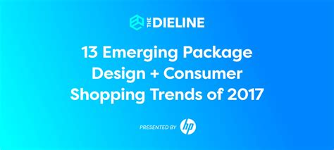 13 emerging package design consumer shopping trends of 2017 the dieline packaging