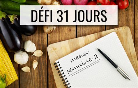 cuisine az menu de la semaine menu de la semaine 2 défi 31 jours cuisinez santé