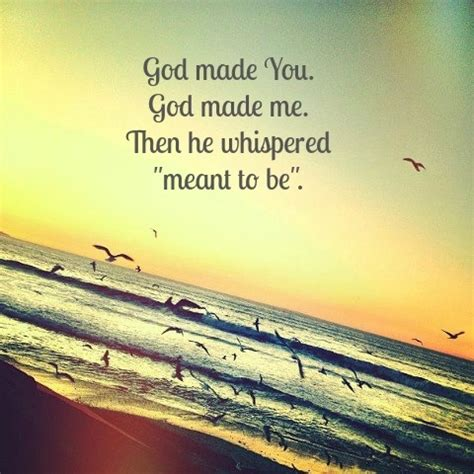God Made You For Me Quotes