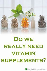 do we really need vitamin supplements easy health options