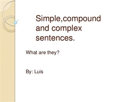 Simple,compound And Complex Sentences