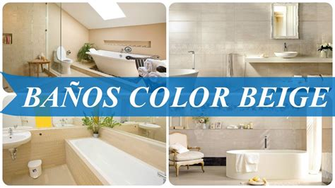 banos color beige youtube