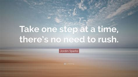 Take It One Step at a Time Quotes