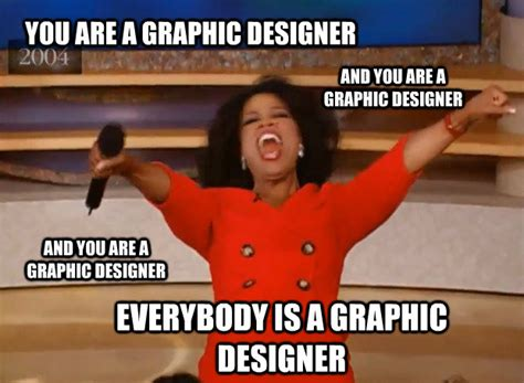 Designer Meme - 10 graphic design memes you can t live without