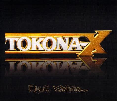 Tokonax 『i Just Wanna…』  J Hip Hop Net