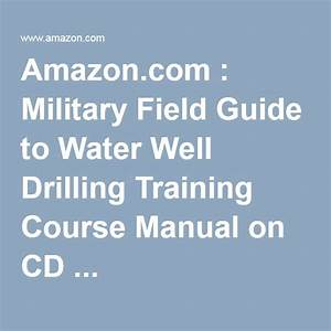 Amazon Com   Military Field Guide To Water Well Drilling