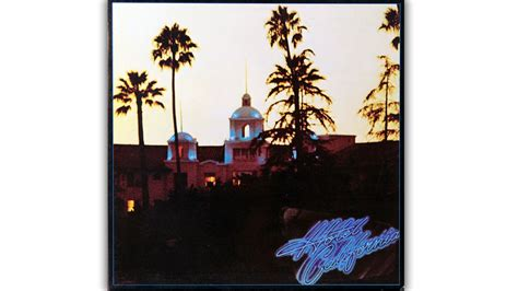 'hotel California,' 1976  Eagles' Complete Discography Don Henley Looks Back  Rolling Stone