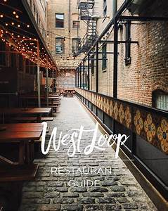 The 25 Best West Loop Chicago Ideas On Pinterest West