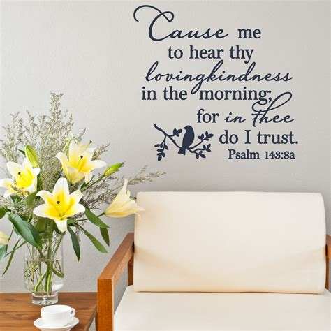 psalm 143 8 cause me to hear thy loving kindness w bird version 2 wall decal kjv a