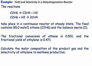 Solved  Example  Yield And Selectivity In A Dehydrogenatio