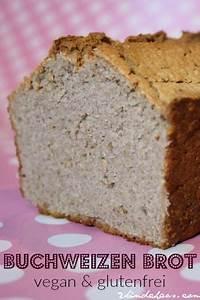 Brot Backen Glutenfrei : super schnelles buchweizen brot vegan und glutenfrei glutenfreie rezepte brot ~ Frokenaadalensverden.com Haus und Dekorationen