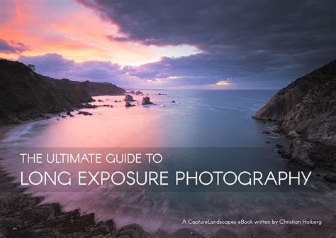 The Ultimate Guide To Long Exposure Photography Ebook