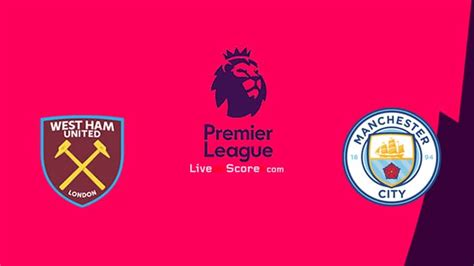 West Ham vs Manchester City Preview and Prediction Live ...