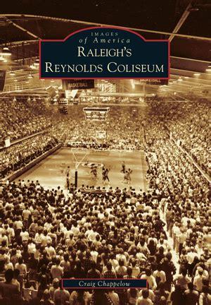 raleighs reynolds coliseum  craig chappelow arcadia
