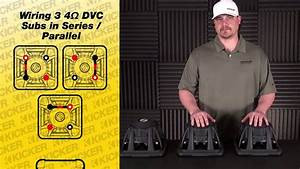 Subwoofer Wiring  Three Dvc Subs In Series Parallel