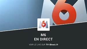 M6 Fr En Direct : m6 direct d couvrez les m thodes pour regarder m6 streaming live sur internet et en replay ~ Medecine-chirurgie-esthetiques.com Avis de Voitures